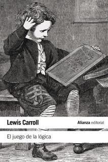 El Juego De La Lógica Y Otros Escritos De Carroll Lewis Deañ