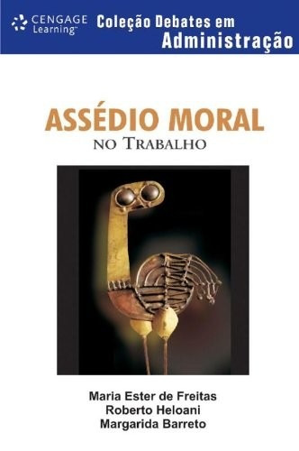 Assedio Moral No Trabalho Autor: Freitas, Maria Ester De