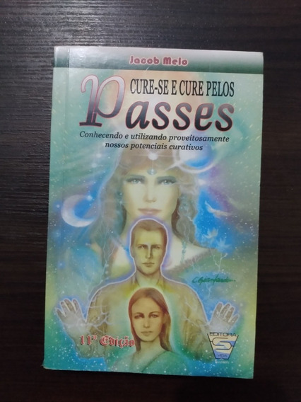 Cure-se E Cure Pelos Passes- Jacob Melo