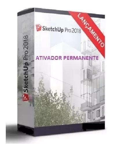 Sketchup Pro 2018 64bits Com Ativador Permanente Pt-br