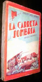 Adolfo Diez Gomez La Carreta Sombria 1940 Primera Edicion