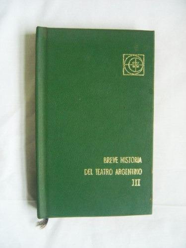 Breve Historia Del Teatro Argentino Tomo 3 / Ed. Eudeba