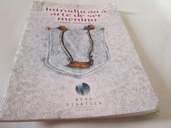 Livro: Introdução À Arte De Ser Menino Paulo Venturelli Nova