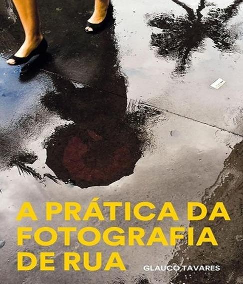 Pratica Da Fotografia De Rua, A