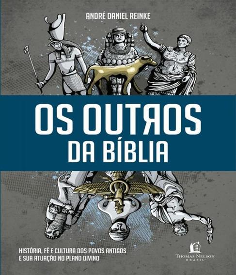 Os Outros Da Biblia - Historia, Fe E Cultura Dos Povos Antig