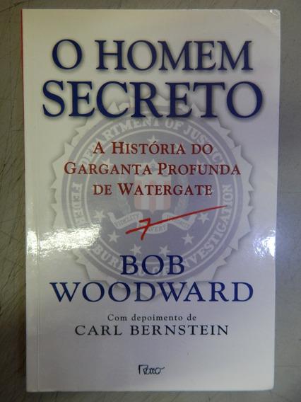 O Homem Secreto - A Historia Do Garganta Profunda De Waterga