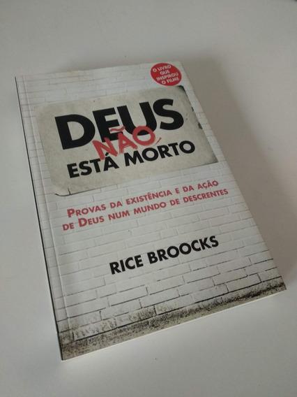Deus Não Esta Morto Rice Broocks - Livro