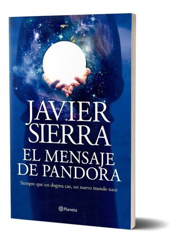 Imagen 1 de 5 de El Mensaje De Pandora De Javier Sierra - Planeta
