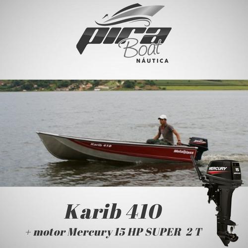 Imagem 1 de 5 de Barco De Alumínio Karib 410 + Motor Mercury 15 Hp Super 2t