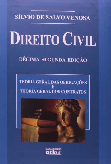 Direito Civil. Teoria Geral Das Obrigações E Teoria Geral Do