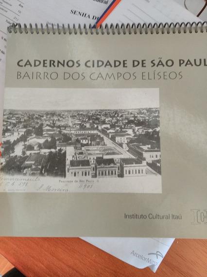 Bairro Dos Campos Eliseos - Cadernos Cidade De São Paulo