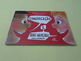 Comunicação E Boas Maneiras Para Crianças - Bellah Leite
