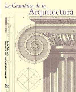 La Gramática De La Arquitectura, Emily Cole, Ed. Akal