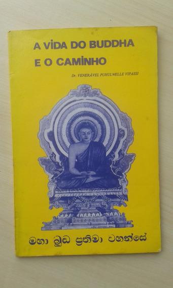 Livro A Vida Do Buddha E O Caminho Venerável Puhul Welle Vip