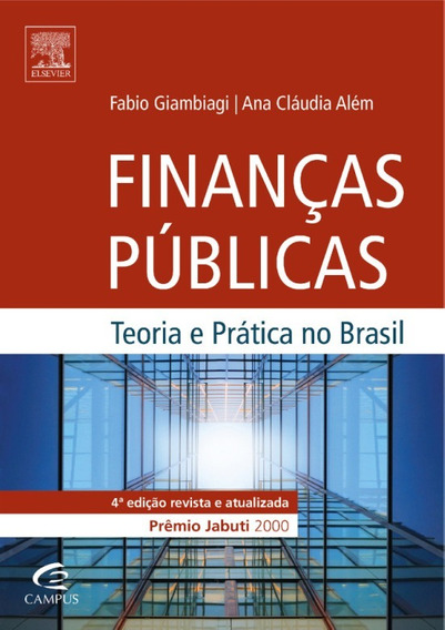 Finanças Públicas - Teoria E Prática No Brasil - 4ª Edição