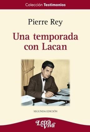 Una Temporada Con Lacan - Rey Pierre