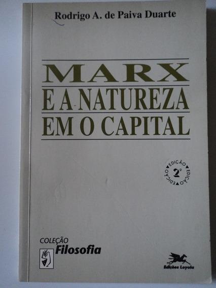 Livro-marx E A Natureza Em O Capital:rodrigo A.de Paiva