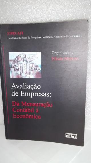 Avaliação De Empresas: Da Mensuração Contábil Á Econômica