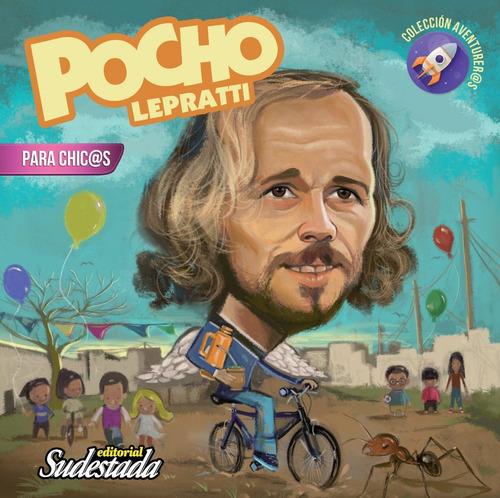 Pocho Lepratti Para Chicas Y Chicos - Editorial Sudestada