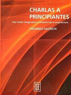 Charlas A Principiantes - Sacriste, Eduardo (papel)