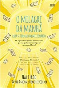 Livro Novo O Milagre Da Manhã Para Se Tornar Um Milionário