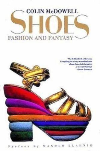Livro Shoes: Fashion And Fantasy Colin Mcdowell