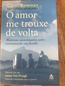 Livro O Amor Me Trouxe De Volta Carol Bowman