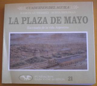 La Plaza De Mayo. Escenario De La Vida Argentina / Gutiérrez