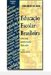 Educacao Escolar Brasileira Clovis Roberto Dos