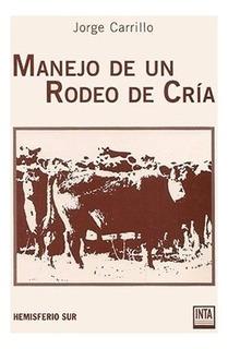 Manejo De Un Rodeo De Cria (coedición Inta)