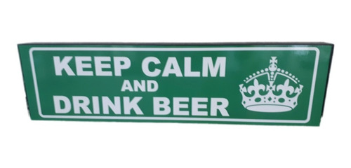Imagen 1 de 5 de Keep Calm And Drink Beer Cuadro Cartel Señalamiento Carreter