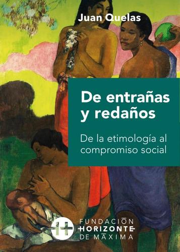 Imagen 1 de 2 de De Entrañas Y Redaños. De La Etimología Al Compromiso Social