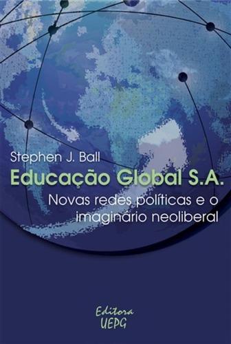 Livro Educação Global S.a.: Novas Redes...