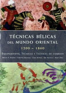 Tecnicas Belicas Del Mundo Oriental 1200 1860 Tapa Dura - Au