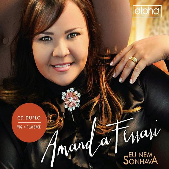 Cd Amanda Ferrari Eu Nem Sonhava Cd+pb Duplo