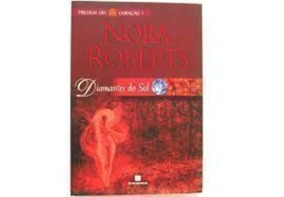 Livro Trilogia Do Coração I - Diamantes Do Sol Nora Roberts