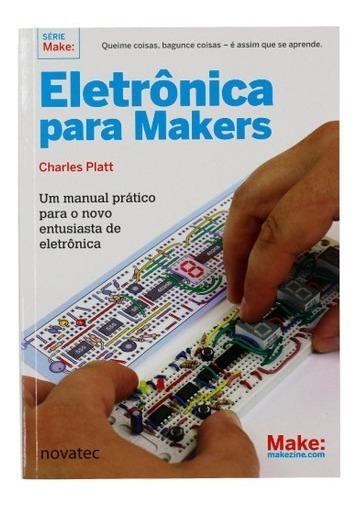 Livro Eletrônica Para Makers Novatec - Pronta Entrega!