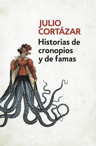 Historias De Cronopios Y De Famas - Julio Cortazar