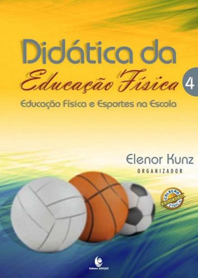 Didatica Da Educaçao Fisica Vol. 4 - Educaçao Fisica E Es