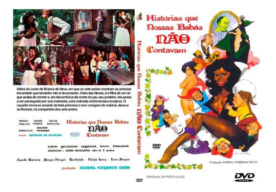 Dvd Histórias Que Nossas Babás Não Contavam - Filme Nacional