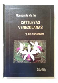 Monografía De Cattleyas Venezolanas. Aulisi Y Foldats. 1989.