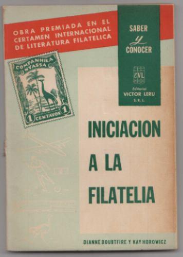 Libro Iniciacion A La Filatelia De Victor Leru