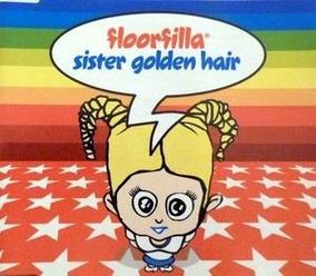 Floorfilla - Sister Golden Hair Cd Single