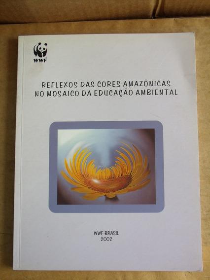 Reflexos Cores Amazônicas Mosaico Educação Ambiental - Asa