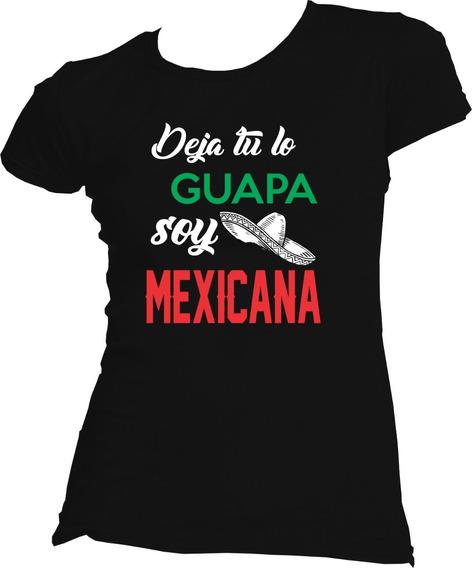 Playera 15 De Septiembre Deja Tu Lo Guapa Soy Mexicana Manga Corta