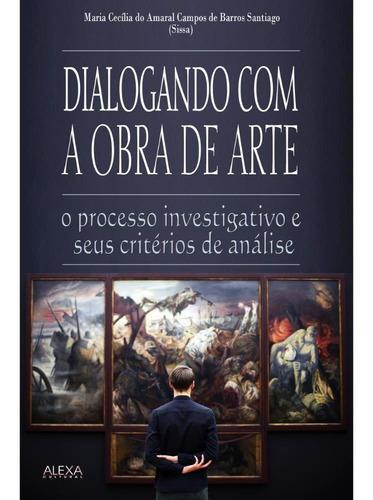 Imagem 1 de 1 de Dialogando Com A Obra De Arte: O Processo Investigativo E Se