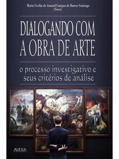 Dialogando Com A Obra De Arte: O Processo Investigativo E Se