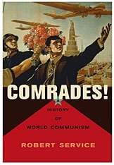 Comrades! A History Of World Communism. Robert Service