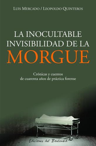 La Inocultable Invisibilidad De La Morgue