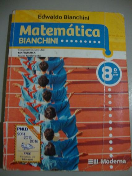 Livro - Matemática - 8º Ano - Bianchini